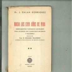 Libros de segunda mano: HACIA LOS CIEN AÑOS DE VIDA. DR. J. GALÁN RODRÍGUEZ. Lote 59159300