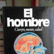 Libros de segunda mano: EL HOMBRE. CUERPO, MENTE, SALUD. Lote 59942263