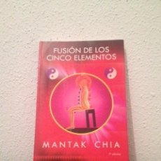 Libros de segunda mano: MANTAK CHIA :FUSIÓN DE LOS CINCO ELEMENTOS. Lote 60190011