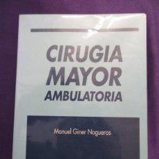 Libros de segunda mano: CIRUGIA MAYOR AMBULATORIA. MANUEL GINER NOGUERAS. SYNTEX LATINO. 1991. Lote 60595591