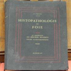 Libros de segunda mano: 7963 - HISTOPATHOLOGIE DU FOIE. P. CAZAL. EDIT. MASSON Y COMPAÑIA. 1955.. Lote 60831699