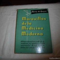 Libros de segunda mano: MARAVILLAS DE LA MEDICINA MODERNA.STEVEN M.SPENCER.EDICIONES BETIS BARCELONA 1957. Lote 61002131