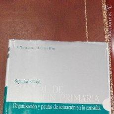 Libros de segunda mano: MANUAL DE ATENCION PRIMARIA.ORGANIZACION Y PAUTAS DE ACTUACION EN LA CONSULTA.2ªEDICION. Lote 61340667