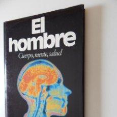 Libros de segunda mano: EL HOMBRE. CUERPO, MENTE, SALUD. Lote 61316419