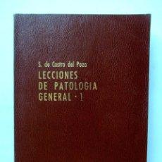 Libros de segunda mano: LECCIONES DE PATOLOGÍA GENERAL 1 S. DE CASTRO DEL POZO. Lote 61468175