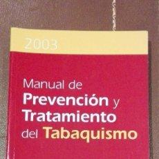 Libros de segunda mano: MANUAL DE PREVENCION Y TRATAMIENTO DEL TABAQUISMO.2003.BARRUECO FERRERO. Lote 61857976