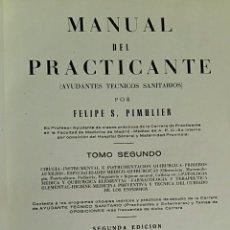 Libros de segunda mano: MANUAL DEL PRACTICANTE. FELIPE S PIMULER. TOMO SEGUNDO. CONTIENE MUCHAS FIGURAS. 1954. Lote 61880564