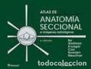 ATLAS DE ANATOMÍA SECCIONAL E IMÁGENES RADIOLÓGICAS (Libros de Segunda Mano - Ciencias, Manuales y Oficios - Medicina, Farmacia y Salud)
