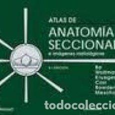Libros de segunda mano: ATLAS DE ANATOMÍA SECCIONAL E IMÁGENES RADIOLÓGICAS . Lote 61912700