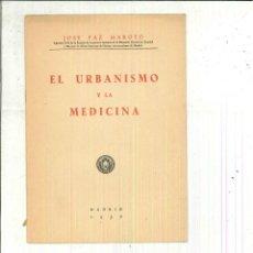 Libros de segunda mano: EL URBANISMO Y LA MEDICINA. JOSÉ PAZ MAROTO. Lote 62053916
