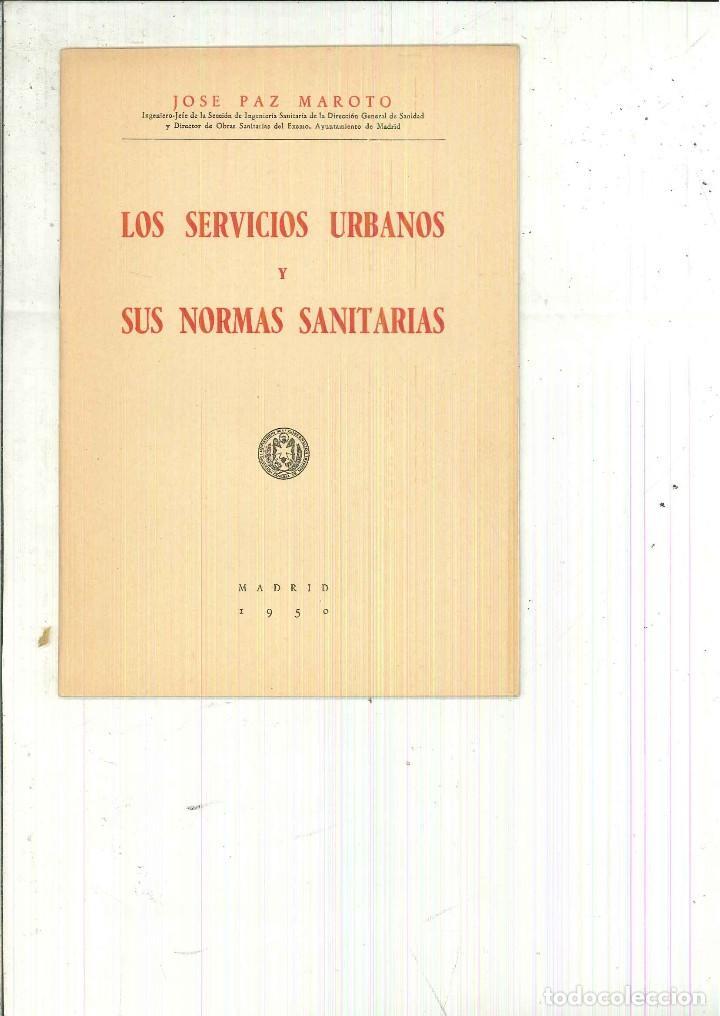 LOS SERVICIOS URBANOS Y LAS NORMAS SANITARIAS. JOSÉ PAZ MAROTO (Libros de Segunda Mano - Ciencias, Manuales y Oficios - Medicina, Farmacia y Salud)
