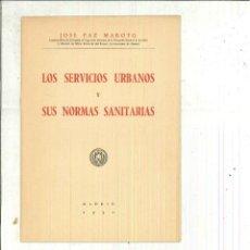 Libros de segunda mano: LOS SERVICIOS URBANOS Y LAS NORMAS SANITARIAS. JOSÉ PAZ MAROTO. Lote 62054064