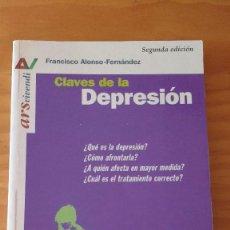 Libros de segunda mano: CLAVES DE LA DEPRESIÓN (FRANCISCO ALONSO-FERNÁNDEZ) (COOPERACIÓN EDITORIAL - 2001) + 200 PÁGINAS. Lote 62529508