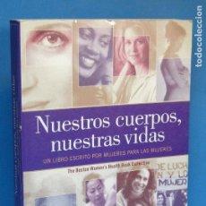 Libros de segunda mano: NUESTROS CUERPOS, NUESTRAS VIDAS. UN LIBRO ESCRITO POR MUJERES PARA LAS MUJERES.-. Lote 62988112