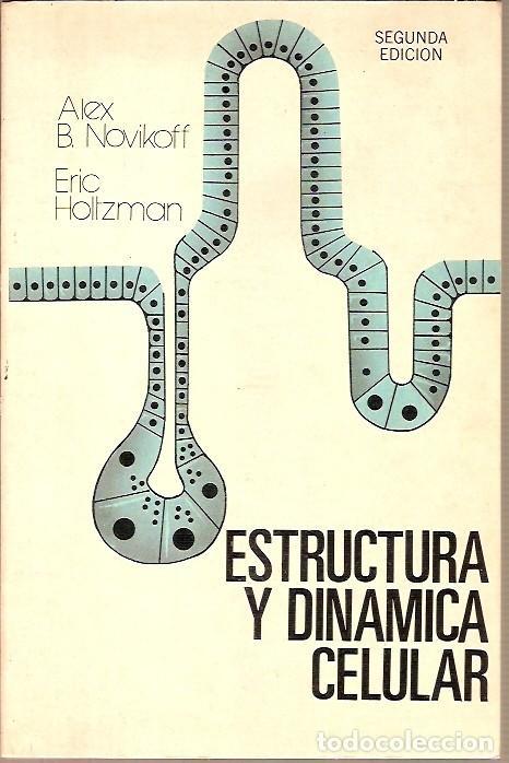 ESTRUCTURA Y DINAMICA CELULAR ALEX B NOVIKOFF ERIC HOLTZMAN (Libros de Segunda Mano - Ciencias, Manuales y Oficios - Medicina, Farmacia y Salud)