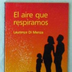 Libros de segunda mano: EL AIRE QUE RESPIRAMOS - LAURENCE DI MENZA - ED. ESPECIAL PARA NH HOTELES 1992 - VER INDICE. Lote 64579971