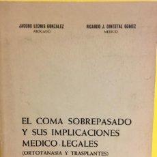 Libros de segunda mano: EL COMA SOBREPASADO Y SUS IMPLICACIONES MÉDICO LEGALES ORTONASIA Y TRANSPLANTES DEDICADO 1976. Lote 64925263