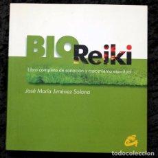 Libros de segunda mano: BIO REIKI - LIBRO COMPLETO DE SANACIÓN Y CRECIMIENTO ESPIRITUAL JIMENEZ SOLANA - ISBN:9788484450412. Lote 65020091