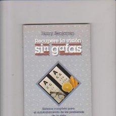 Libros de segunda mano: RECUPERE LA VISION SIN GAFAS - GUIA TERAPIA NATURAL - H. BENJAMIN - EDAF EDITORIAL 1998. Lote 65248123