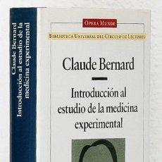 Libros de segunda mano: BERNARD, CLAUDE: INTRODUCCIÓN AL ESTUDIO DE LA MEDICINA EXPERIMENTAL (CÍRCULO DE LECTORES) (CB). Lote 65900966