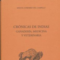Libros de segunda mano: MIGUEL CORDERO DEL CAMPILLO, CRÓNICAS DE INDIAS. GANADERÍA, MEDICINA Y VETERINARIA. Lote 65915978