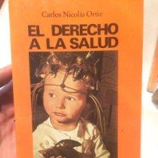 Libros de segunda mano: ANTIGUO LIBRO DERECHO A LA SALUD Y LOS DERECHOS DE LOS ENFERMOS EDICIONES ENCUENTRO AÑO 1983 . Lote 65934190