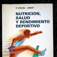 Libros de segunda mano: NUTRICION - SALUD Y RENDIMIENTO DEPORTIVO - P. PUJOL - AMAT - ISBN: 8471792265. Lote 66134514