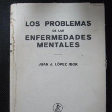 Libros de segunda mano: LOS PROBLEMAS DE LAS ENFERMEDADES MENTALES. JUAN J. LOPEZ IBOR. EDT. LABOR. 1949. 350PGS. Lote 66533334