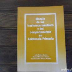 Libros de segunda mano: MANEJO DE LOS TRASTORNOS MENTALES Y DEL COMPORTAMIENTO EN ASISTENCIA PRIMARIA. Lote 66762334