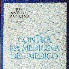 Libros de segunda mano: CONTRA LA MEDICINA DEL MEDICO. VALTUEÑA, JOSE ANTONIO. ME-319. Lote 211472926
