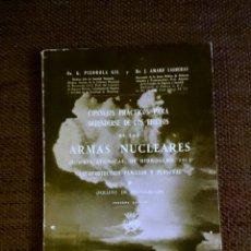Libros de segunda mano: CONSEJOS PRÁCTICOS PARA DEFENDERSE DE LOS EFECTOS DE LAS ARMAS NUCLEARES - 3ª EDICIÓN . Lote 67605326