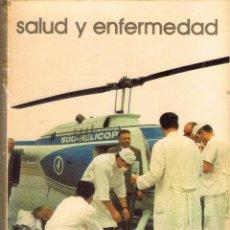 Libros de segunda mano: SALUD Y ENFERMEDAD - BIBLIOTECA SALVAT- GRANDES TEMAS Nº 93 -141 PAGINAS AÑO 1975 MD363. Lote 67874657