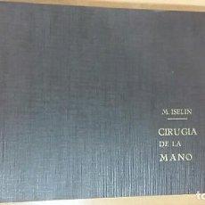 Libros de segunda mano: CIRUJIA DE LA MANO. ATLAS DE ANATOMIA Y TECNICA OPERATORIA. M ISELIN.693 GRABADOS, 1961. RARO. Lote 68505245