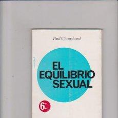 Libros de segunda mano: EL EQUILIBRIO SEXUAL - PAUL CHAUCHARD - EDITORIAL FONTANELLA 1971. Lote 68553997