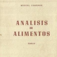 Libros de segunda mano: ANÁLISIS DE ALIMENTOS. TOMO IV. MIGUEL COMENGE. MADRID. 1966. Lote 68636301