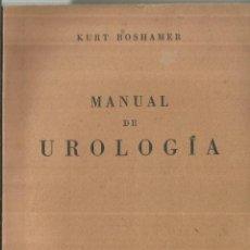 Libros de segunda mano: MANUAL DE UROLOGÍA. KURT BOSHAMER. ESPASA-CALPE. MADRID. 1942. Lote 68637553
