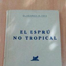 Libros de segunda mano: MONOGRAFIA MEDICA. EL ESPRU NO TROPICAL. DR HEINRICH W HOTZ. 1945. Lote 68679469