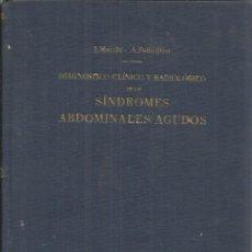 Libros de segunda mano: DIAGNÓSTICO CLÍNICO Y RADIOLÓGICO DE LOS SÍNDROMES ABDOMINALES. L. MUCCHI. BARCELONA. 1952. Lote 69357145