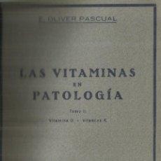 Libros de segunda mano: LAS VITAMINAS EN PATOLOGÍA. F. OLIVER PASCUAL. COLECCIÓN DE MONOGRAFÍAS MÉDICAS. BARCELONA.1941. Lote 69367805