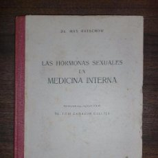 Libros de segunda mano: LAS HORMONAS SEXUALES EN MEDICINA INTERNA. DR. MAX RATSCHOW. EDITORIAL ALHAMBRA. 142PAGS. 23,8X17,3. Lote 69410073