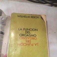 Libros de segunda mano: ANTIGUO LIBRO LA FUNCION DEL ORGASMO ESCRITO POR MIREL WILHELM EDITORIAL PAIDÓS AÑO 1972 . Lote 69724681