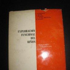 Libros de segunda mano: EXPLORACION FUNCIONAL DEL RIÑON. LOS METODOS DE EXPLORACION RENAL. ELICIEN, BARCELONA 1965. Lote 69754873