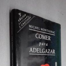 Libros de segunda mano: COMER PARA ADELGAZAR / MICHEL MONTIGNAC / MUCHNIK EDITORES 1993. Lote 69851401