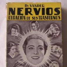 Libros de segunda mano: NERVIOS, CURACIÓN DE SUS TRASTORNOS. DR. VANDER. ED. SINTES 1949. Lote 69918181