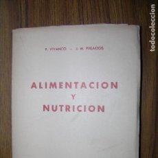 Libros de segunda mano: ALIMENTACION Y NUTRICION F.VIVANCOS-J.M.PALACIOS AÑO 1964 MD 22X15CM MD 280. Lote 70032453