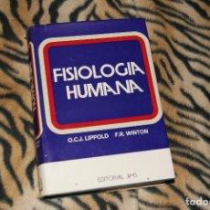 Libros de segunda mano: FISIOLOGÍA HUMANA, OCJ LIPPOLD, FR WINTON. Lote 70064997
