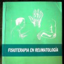 Libros de segunda mano: FISIOTERAPIA EN REUMATOLOGIA - CARMELO ALEGRE ALONSO EN 2001.. Lote 165198438