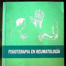 Libros de segunda mano: FISIOTERAPIA EN REUMATOLOGIA - CARMELO ALEGRE ALONSO EN 2001.. Lote 151456282