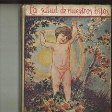 Libros de segunda mano: CUIDADOS DEL NIÑO ANTES DE NACER Y AL VER LA LUZ. DR. ISIDRO DE LA VILLA. Lote 70382865