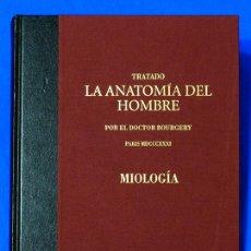 Libros de segunda mano: TRATADO DE ANATOMÍA DEL HOMBRE POR EL DOCTOR BOURGERY. MIOLOGÍA. EDICIÓN FACSIMILAR, FACSÍMIL, ERGON. Lote 70400329